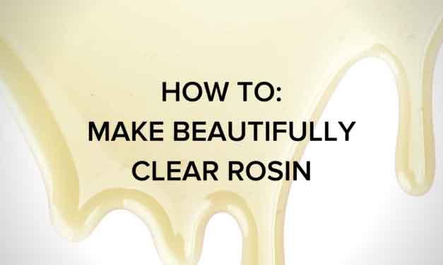 Rosin Clarity: How to Make Beautifully Clear Rosin