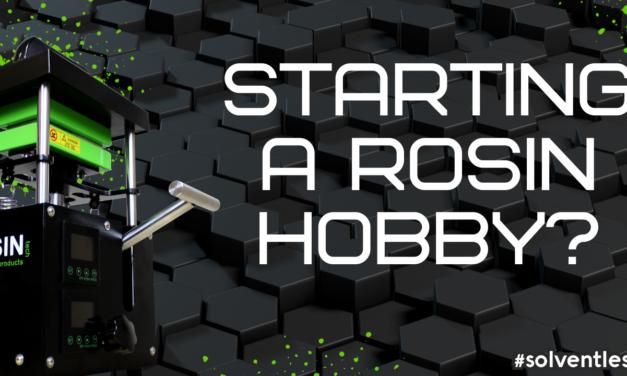 Starting A Rosin Hobby?
